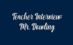 Teacher Interview: Mr. Dowling