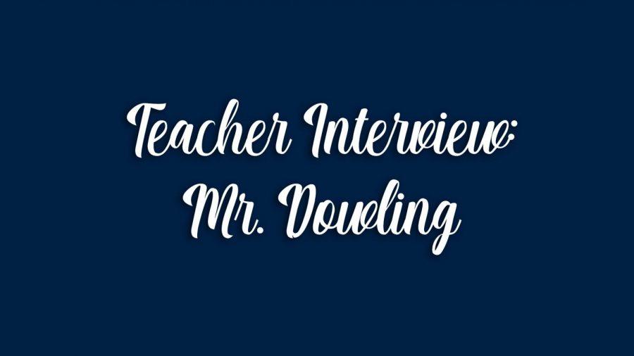 Teacher Interview: Mr. Dowling