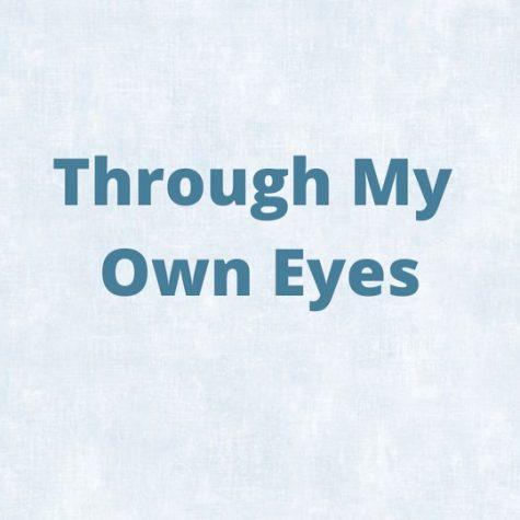 Through My Own Eyes